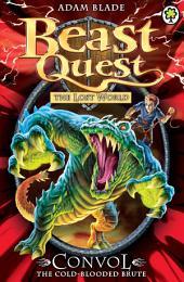 Convol the Cold-blooded Brute: Book 1