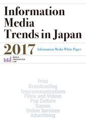 Information Media Trends in Japan 2017