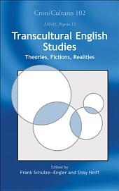 Transcultural English Studies: Theories, Fictions, Realities