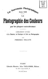 La photographie des couleurs par les plaques autochromes