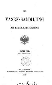Die Vasen-Sammlung der kaiserlichen Ermitage: Band 1