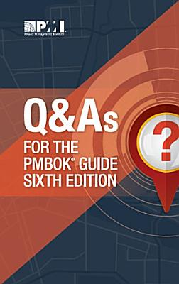 Q   As for the PMBOK   Guide Sixth Edition