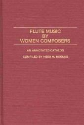 Flute Music by Women Composers: An Annotated Catalog