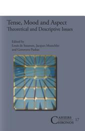 Tense, Mood and Aspect: Theoretical and Descriptive Issues