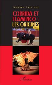 Corrida et flamenco : les origines: Essai