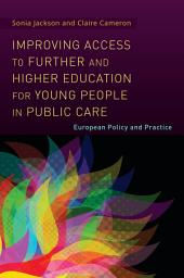 Improving Access to Further and Higher Education for Young People in Public Care: European Policy and Practice