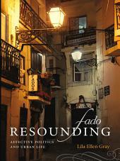 Fado Resounding: Affective Politics and Urban Life