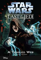 Star Wars: The Last of the Jedi: A Tangled Web
