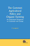 The Common Agricultural Policy and Organic Farming