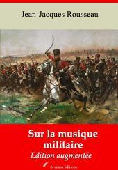 Sur la musique militaire: Nouvelle édition augmentée