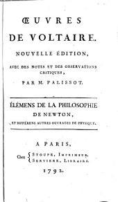Élémens de la philosophie de Newton, et différens autres ouvrages de physique