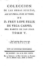 Colección de las obras sueltas: assi en prosa, como en verso, Volumen 5