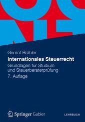 Internationales Steuerrecht: Grundlagen für Studium und Steuerberaterprüfung, Ausgabe 7