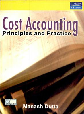 Cost Accounting  Principles And Practice
