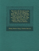 Narrative of the Surveying Voyages of His Majesty s Ships Adventure and Beagle  Between the Years 1826 And 1836 PDF