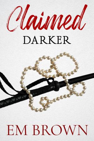 CLAIMED DARKER