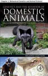 Genetics and the Behavior of Domestic Animals: Chapter 1. Behavioral Genetics and Animal Science, Edition 2