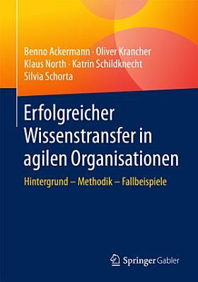 Erfolgreicher Wissenstransfer in agilen Organisationen PDF