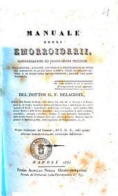 Manuale degli emorroidarii considerazioni ed osservazioni pratiche sulla natura, le cause, i sintomi e il trattamento di tutti gli accidenti.... del dottor G. F. Delacroix