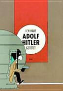 Ich habe Adolf Hitler get  tet PDF
