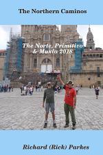 The Northern Caminos - The Norte,Primitivo,& Muxia.