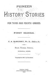 Pioneer History Stories for Third and Fourth Grades: First series