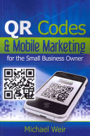 QR Codes & Mobile Marketing for the Small Business Owner