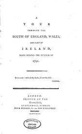 A Tour Through the South of England, Wales, and Part of Ireland: Made During the Summer of 1791