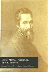 Life of Michael Angelo, tr. by F.E. Bunnett: Volume 1