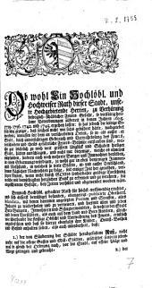 Ob wohl Ein Hochlöbl. Und Hochweiser Rath dieser Stadt, unsere Hochgebietende Herren, zu Verhütung besorglich-schädlicher Feuers-Gefahr, so vielfältig heilsame Verordnungen allbereit in denen Jahren 1685, 1729, 1736, 1742 und 1745 ergehen lassen: so hat jedoch die leidige Erfahrung gezeiget, daß solchen nicht wie sichs gebühret hätte, nachgelebet worden...