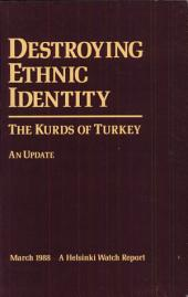 Destroying Ethnic Identity: The Kurds of Turkey