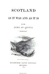 Scotland as it was and as it is: Volume 1