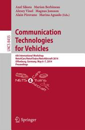 Communication Technologies for Vehicles: 6th International Workshop, Nets4Cars/Nets4Trains/Nets4Aircraft 2014, Offenburg, Germany, May 6-7, 2014, Proceedings