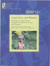 Land, Trees, and Women: Evolution of Land Tenure Institutions in Western Ghana and Sumatra