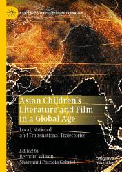 Asian Children S Literature And Film In A Global Age Book PDF