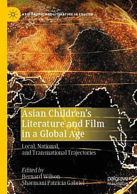 Asian Children   s Literature and Film in a Global Age PDF