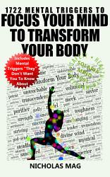 1722 Mental Triggers To Focus Your Mind To Transform Your Body Book PDF