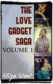 The Love Gadget Saga: Volume 1 (Mind Control Erotica Bundle)