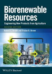 Biorenewable Resources: Engineering New Products from Agriculture, Edition 2