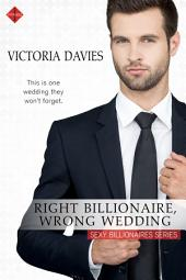 Right Billionaire, Wrong Wedding