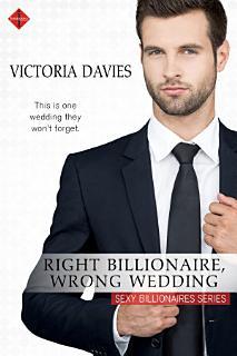 Right Billionaire  Wrong Wedding Book