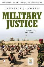 Military Justice: A Guide to the Issues