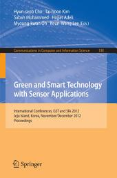 Green and Smart Technology with Sensor Applications: International Conferences, GST and SIA 2012, Jeju Island, Korea, November 28-December 2, 2012. Proceedings