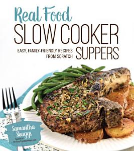 Real Food Slow Cooker Suppers