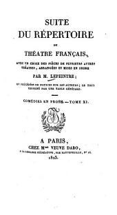 Suite du répertoire du théâtre français: Avec un choix des pièces de plusieurs autres théâtres, arrangées et mises en ordre ... et précédées de notices sur les auteurs, Volume49