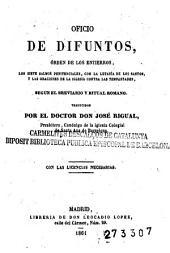 Oficio de difuntos: órden de los entierros, los siete salmos penitenciales, con la letanía de los santos, y las oraciones de la iglesia contra las tempestades, según el Breviario y Ritual Romano