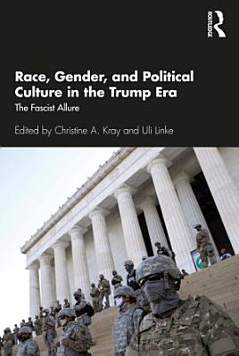 Race  Gender  and Political Culture in the Trump Era