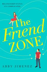 The Friend Zone The Most Hilarious And Heartbreaking Romantic Comedy Of 2020 Book PDF