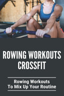 Rowing Workouts Crossfit