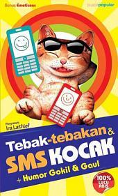 TEBAK-TEBAKAN & SMS KOCAK